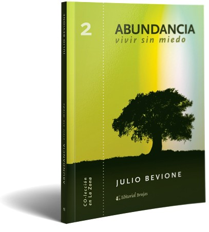 La Abundancia está en nosotros, es parte de nuestra condición divina y descubrirla requiere quitarle el manto con que la hemos tapado. Y ese manto es el miedo.