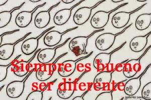 Siempre es bueno ser diferente